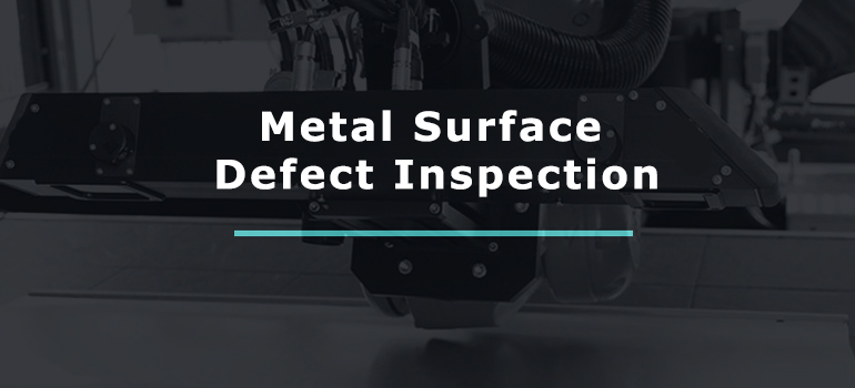 Metal Surface Defect Inspection