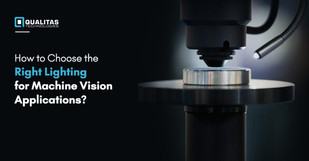 Basic Lighting Techniques- How to Choose the Right Lighting for Machine Vision Applications | Qualitas Technologies