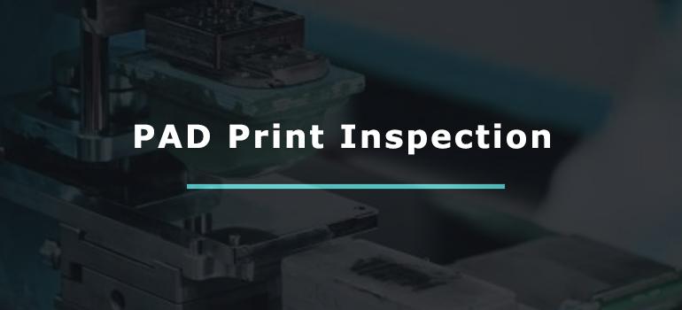 PAD Print Inspection