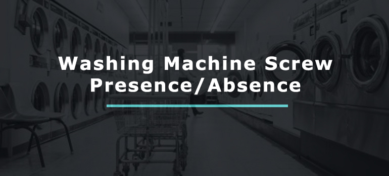 Washing Machine Screw Presence / Absence