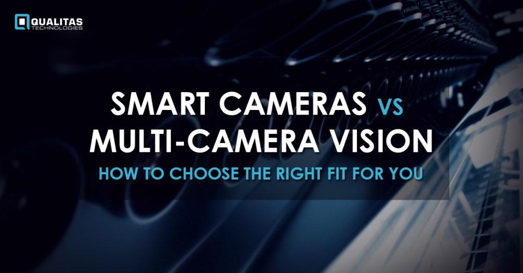 Smart Cameras vs. Multi-Camera Vision Systems | Qualitas Technologies