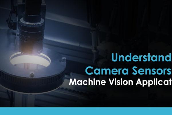 Camera Sensors for Machine Vision Applications | Qualitas Technologies