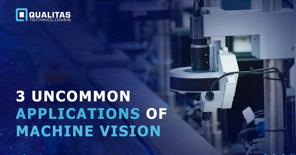 Uncommon Application - Machine Vision