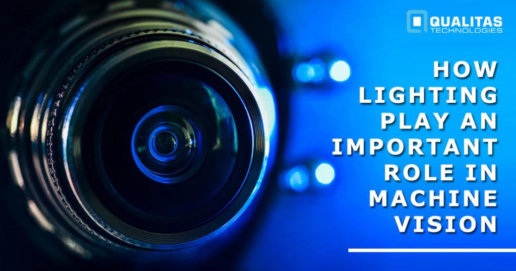 Lighting Techniques for Machine Vision | Basics of Lighting Selection | Qualitas Technologies