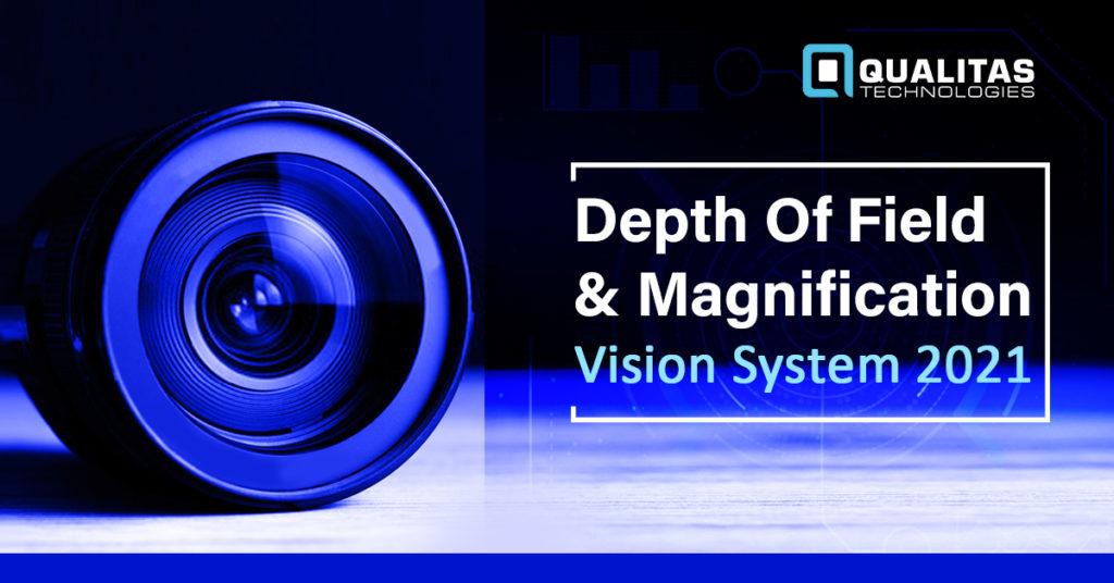 Depth Of Field | Lens Formula & Magnification | Qualitas Technologies