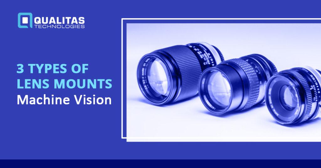 Lens Mounts- Types of Lens Mounts | Qualitas Technologies