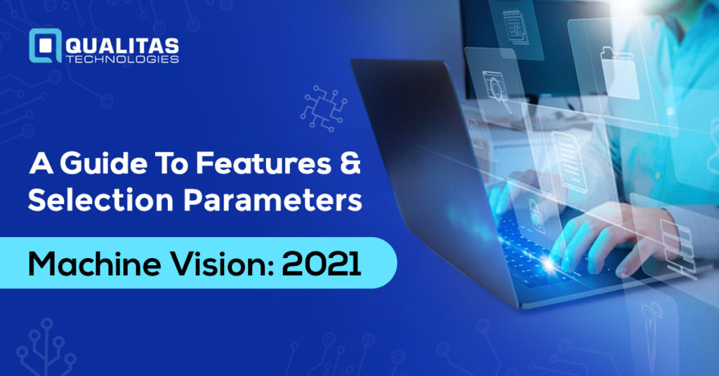 User Interface in Machine Vision- Features and Selection Parameters | Qualitas Technologies