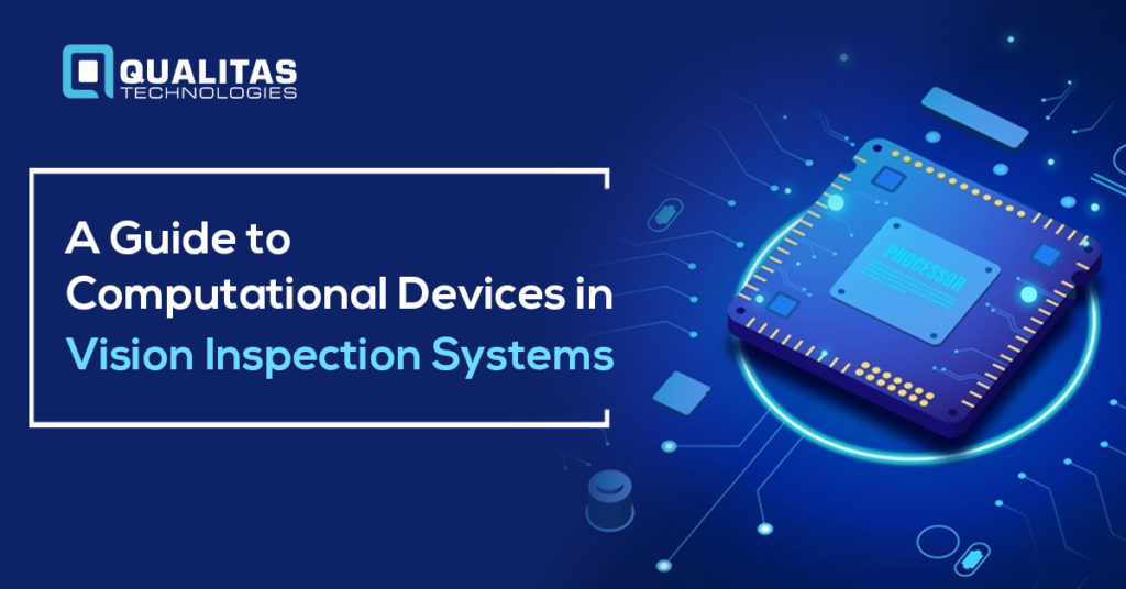 Hardware Architecture For Machine Vision Inspection Systems | Qualitas Technologies