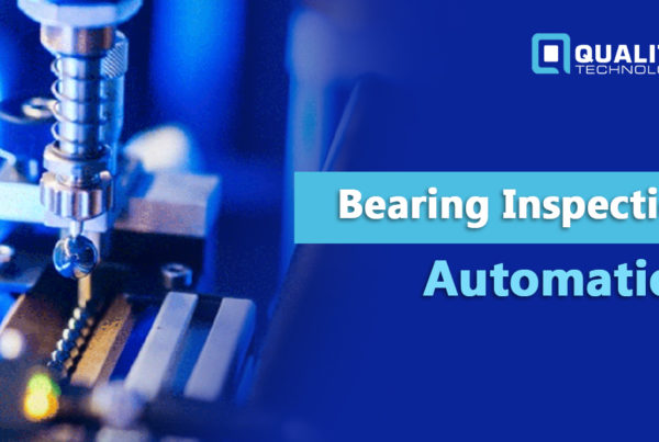 Automated Bearing Inspection-Machine Vision Systems | Bearing Defects and Damage | Qualitas Technologies