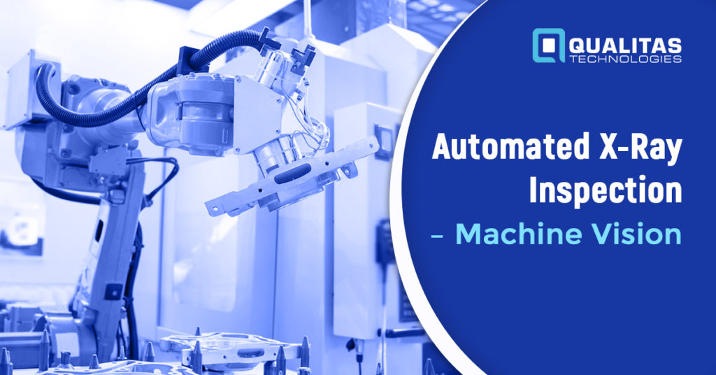 Automated X-Ray Inspection- Applications & Benefits | Qualitas Technologies